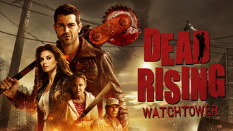 Is Dead Rising Watchtower 2015 On Netflix Argentina